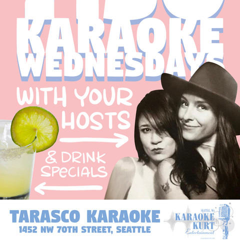 Karaoke Wednesdays, for Tarasco Karaoke