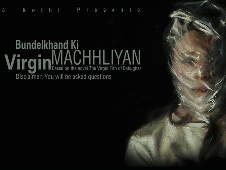 Two city Tour of Bundelkhand Ki Virgin Machhliyan