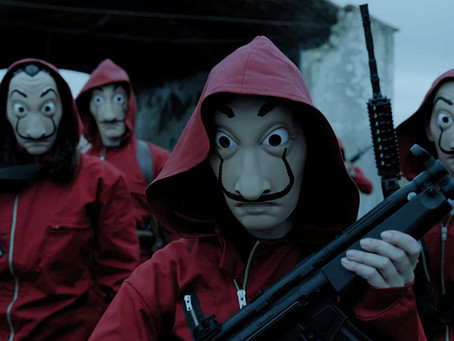 Money Heist:  A roller coaster ride of  suspense, thriller, drama and robbery!