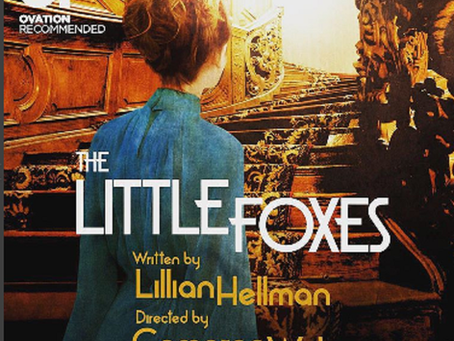 Theatre Preview: The Little Foxes at Antaeus Theatre Company [ Broadway,US]