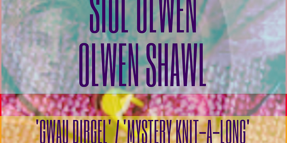 Gwau Dirgel 'OLWEN' Mystery Knit-a-Long