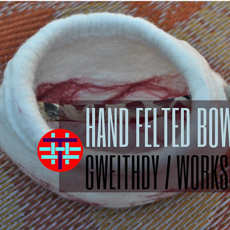 Powlenni Wedi'u Ffeltio â Llaw / Hand Felted Bowls