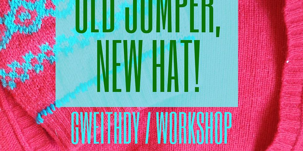 Hen Siwmper, Het Newydd! / Old Jumper, New Hat!