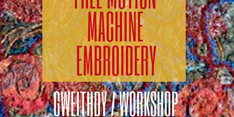 Brodwaith Peiriant Rhydd / Free Motion Machine Embroidery