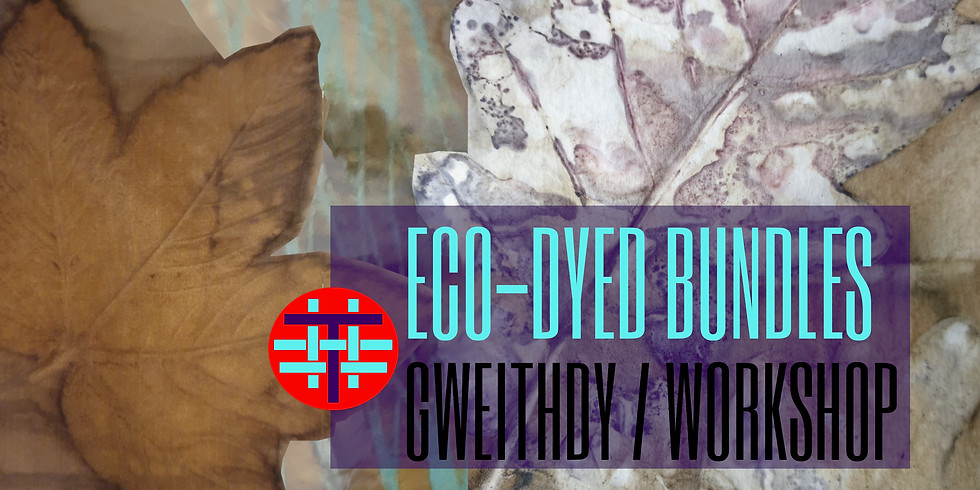 Bwndeli Lliwio-Eco / Eco-Dyeing Bundles