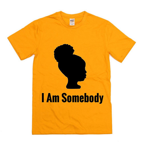 I Am Somebody (Color Options)