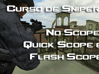 Virando um Sniper de Elite - No Scope, Quick Scope e Flash Scope