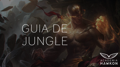 Guia de Jungler no Low Elo - Dicas, Estratégias e Picks - League of Legends