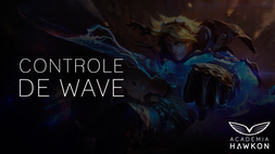 Guia de Controle de Wave - League Of Legends