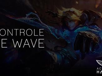 Guia de Controle de Wave - League Of Legends