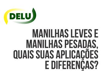 Manilhas Leves e Manilhas Pesadas, quais suas aplicações e diferenças?