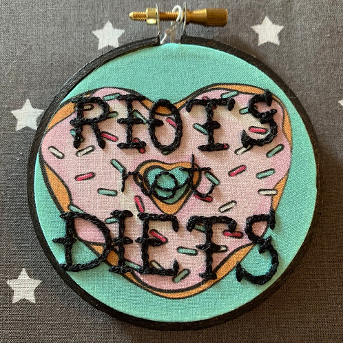 "Riots not Diets 3"" Original Embroidery"