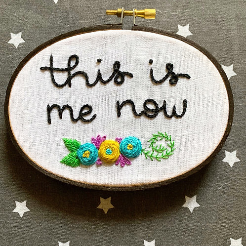 """This is Me Now 3.5x5"""" Original Floral Embroidery"""