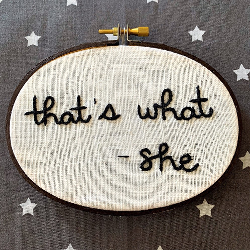 """That's What She Said 3.5x5"""" Original Embroidery"""
