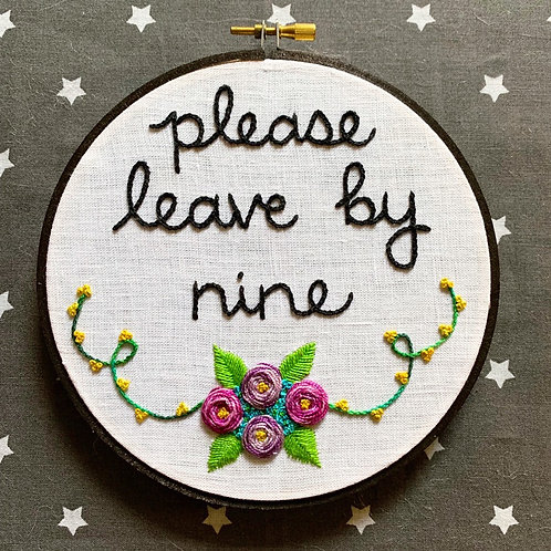 """Please Leave by Nine 6"""" Original Floral Embroidery"""