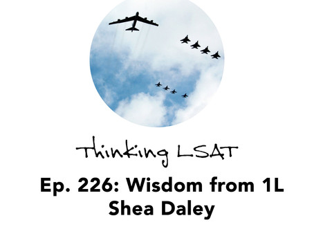 Ep. 226 Wisdom from 1L Shea Daley