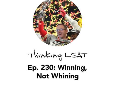 Ep. 230: Winning, Not Whining
