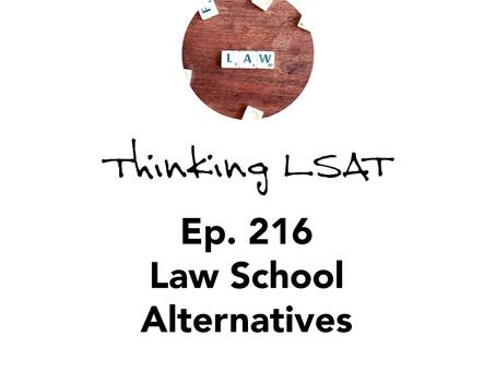 Ep. 216: Law School Alternatives