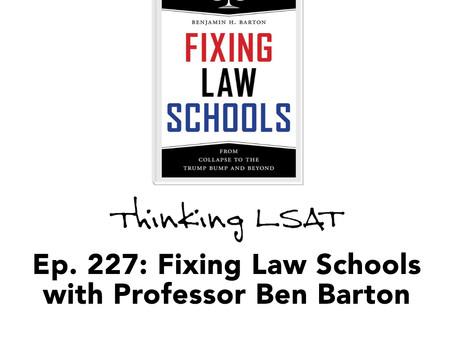 Ep. 227: Fixing Law Schools with Professor Ben Barton
