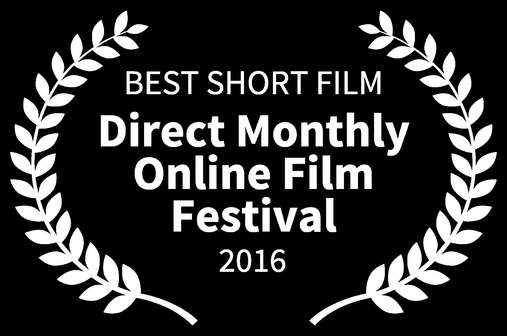 BEST SHORT FILM - Direct Monthly Online Film Festival - 2016