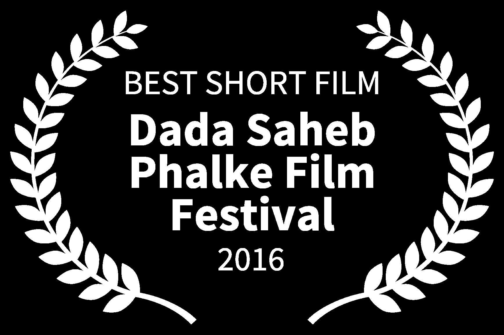 BEST SHORT FILM - Dada Saheb Phalke Film Festival - 2016