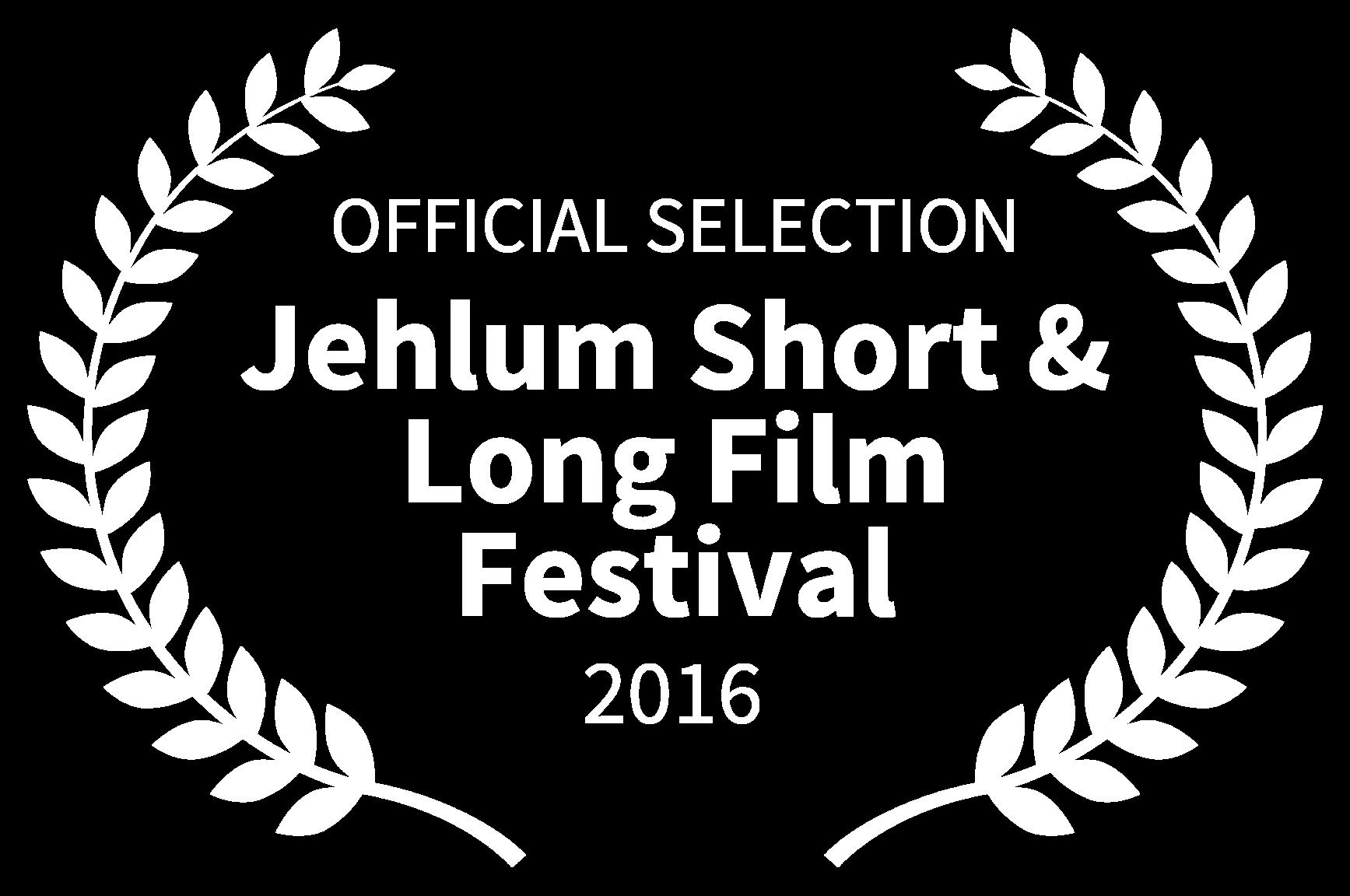 OFFICIAL SELECTION - Jehlum Short  Long Film Festival - 2016