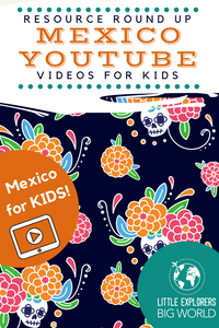 The Best Mexico YouTube Videos For Kids, Preschool Mexico