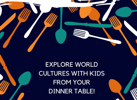 How & Why to Have Global Dinners With Kids