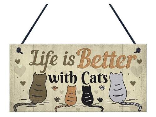Katzen Holzschild | Life is better with Cats