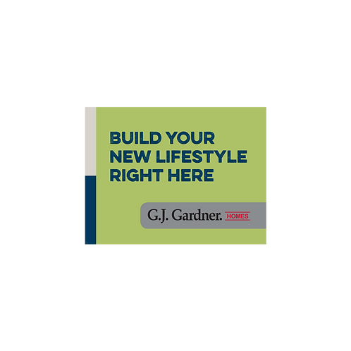 GJ Gardner - Emotive Signs(Build your new lifestyle right here)