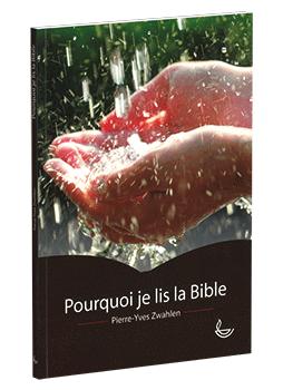 Pourquoi je lis la Bible