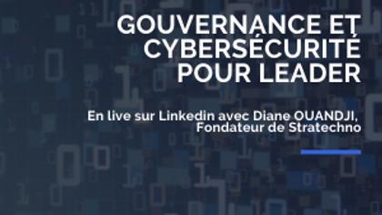 Gouvernance et cybersécurité pour leader : questions/réponses