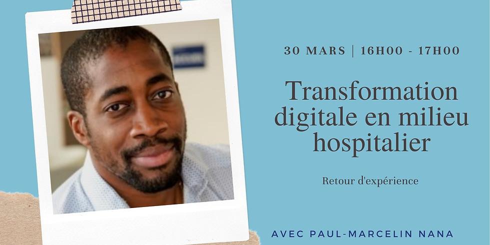 Transformation digitale en milieu hospitalier : Retour d'expérience