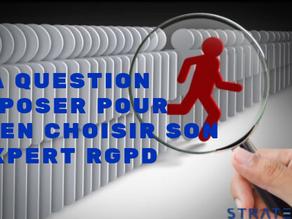 La question à poser pour bien choisir son expert RGPD