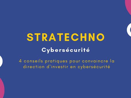 4 conseils pratiques pour convaincre la direction d'investir en cybersécurité