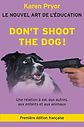 dont-shoot-the-dog-le-nouvel-art-de-ledu