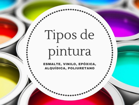 Tipos de pintura: esmalte, vinilo, epóxica, alquídica, poliuretano