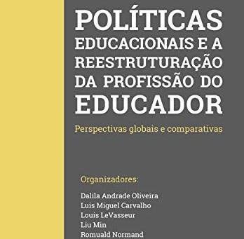 Políticas educacionais e a reestruturação da profissão do Educador