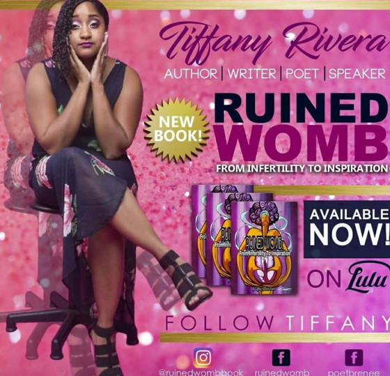 """Ruined Womb, from Infertility to Inspiration Mrs. Tiffany """"B.Renee"""" Upchurch-Rivera is just like you"""