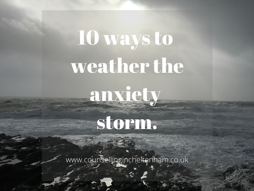 10 Things you can do to weather the anxiety storm when you feel it approaching.