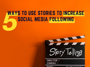 5 ways to use stories to increase social media following