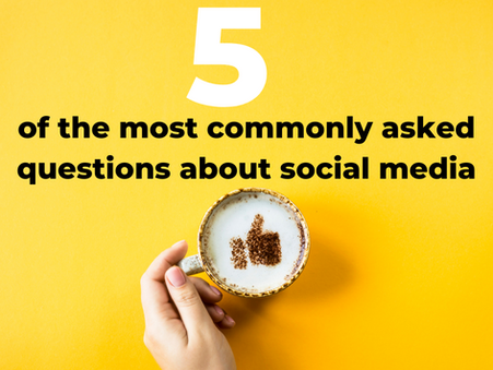 5 of the most commonly asked questions about social media