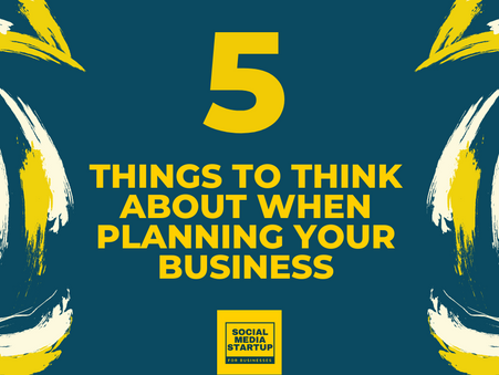 5 things to think about when planning your business