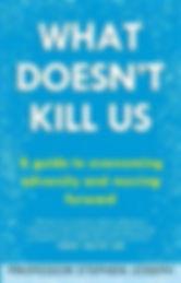 what-doesnt-kill-us-professor-stephen-jo