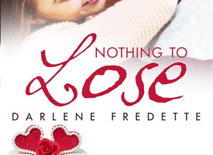 Nothing To Lose by Darlene Fredette