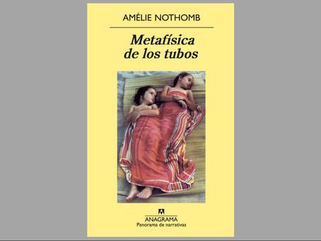 Metafísica de los tubos, de Amélie Nothomb