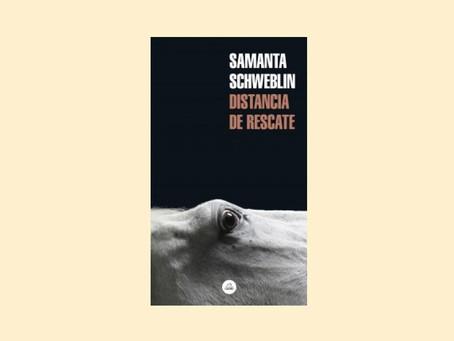 Distancia de rescate, de Samanta Schweblin