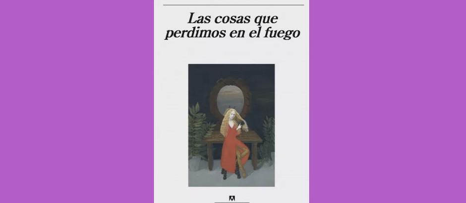 Las cosas que perdimos en el fuego, de Mariana Enríquez