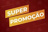 Banner Super Promoção.png