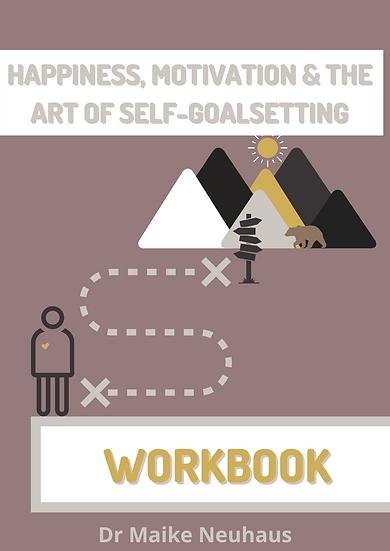 Workbook 'Happiness, Motivation & the Art of Self-Goalsetting'